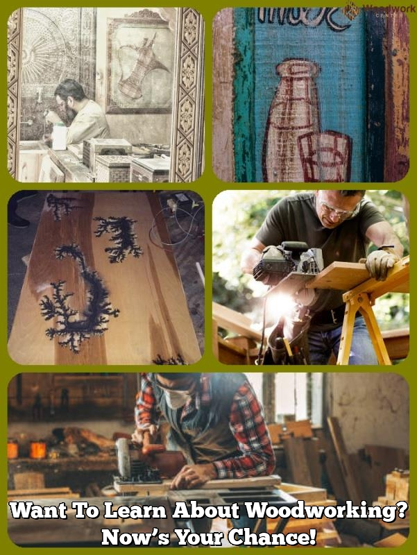 want to learn about woodworking nows your chance