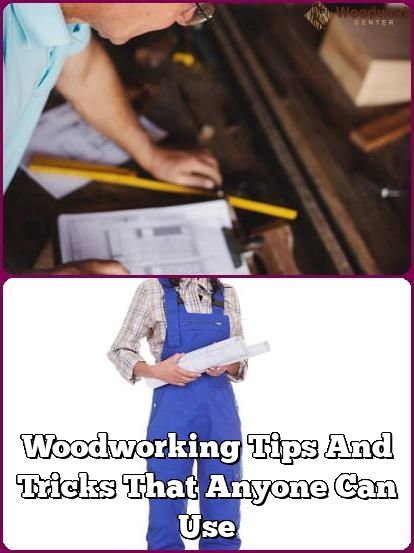 woodworking tips and tricks that anyone can use