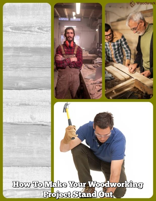 how to make your woodworking project stand out
