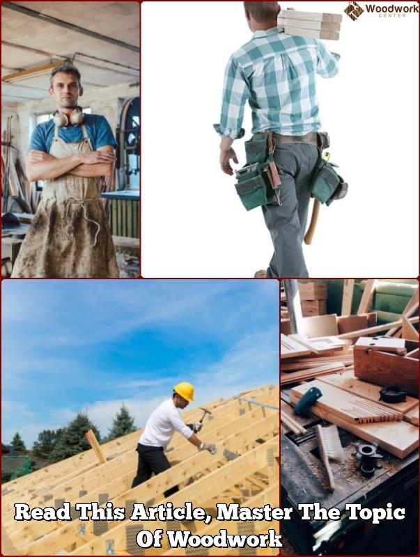 read this article master the topic of woodwork