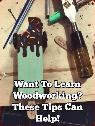 want to learn woodworking these tips can help