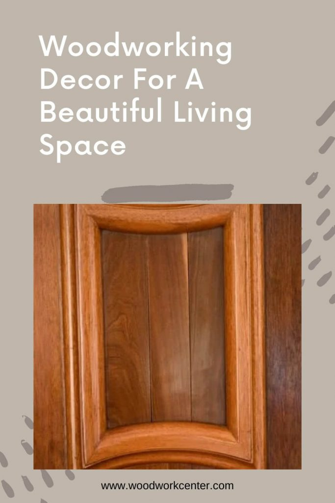 Woodworking Decor For A Beautiful Living Space